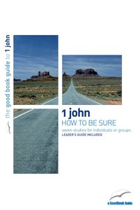 How to Be Sure (7 Studies) (The Good Book Guides Series)