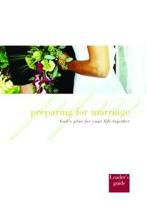 Preparing For Marriage (Leaders Guide)