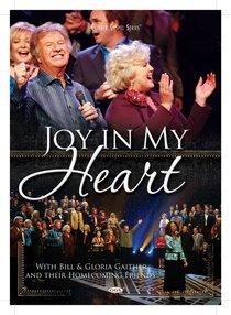 Joy in My Heart (Gaither Gospel Series)