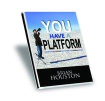 You Have a Platform (4 Messages)