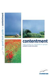 Contentment (8 Studies) (The Good Book Guides Series)
