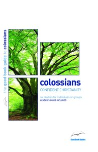 Colossians - Confident Christianity (6 Studies) (The Good Book Guides Series)