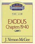 Thru the Bible OT #05: Exodus Chapters 19-40 (Volume 2) (#05 in Thru The Bible Old Testament Series)