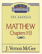 Thru the Bible NT #34: Matthew (Volume 1) (#34 in Thru The Bible New Testament Series)
