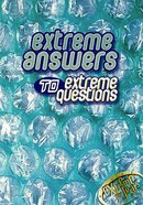 Extreme Answers to Extreme Questions (Extreme For Jesus Series)