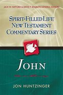 John (Spirit-filled Life New Testament Commentary Series)
