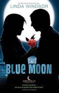 Blue Moon (Moonstruck Series)