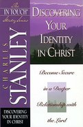 Discovering Your Identity in Christ (In Touch Study Series)