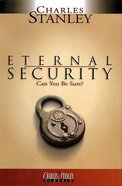 Eternal Security (Charles Stanley Discipleship Series)