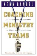 Coaching Ministry Teams (Swindoll Leadership Library Series)