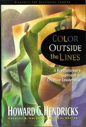 Color Outside the Lines (Swindoll Leadership Library Series)