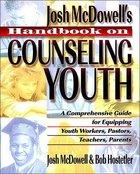 Josh Mcdowells Handbook on Counseling Youth