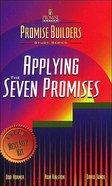 Applying the Seven Promises (Promise Builders Study Series)
