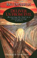 Deliver Us From Evil: Restoring The Soul in a Disintegrating Culture (With Study Guide)
