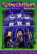 Attack of the Killer House (#02 in Spine Chillers Series)