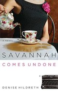 Savannah Comes Undone (#02 in Savannah Series)