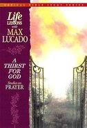 Life Lessons a Thirst For God (Topical Bible Studies) (#04 in Topical Bible Study Series)
