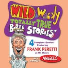 All About Angels (Wild & Wacky Totally True Bible Stories Series)