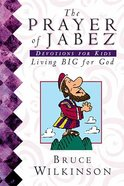 Prayer of Jabez, The: Devotions For Kids (#01 in Breakthrough For Kids Series)