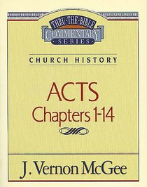 Thru the Bible NT #40: Acts (Volume 1) (#40 in Thru The Bible New Testament Series)