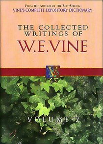 Collected Writings of W.E.Vine (Vol 2)