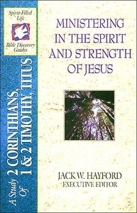 Sflb #20: Ministering in the Spirit and Strength of Jesus (#20 in Spirit-filled Life Bible Discovery Guide Series)