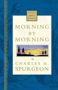 Morning By Morning (Nelsons Royal Classics Series)