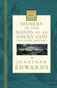 Sinners in the Hands of An Angry God & Other Stories (Nelsons Royal Classics Series)