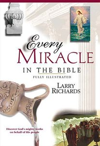Every Miracle and Wonder in the Bible (Everything In The Bible Series)