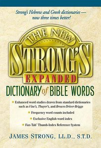 New Strongs Expanded Dictionary of Bible Words