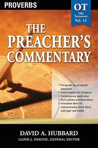 Proverbs (#15 in Preachers Commentary Series)