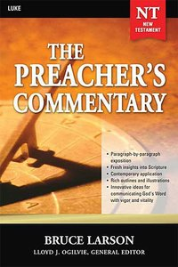 Luke (#26 in Preachers Commentary Series)