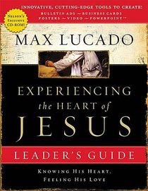 Experiencing the Heart of Jesus With CDROM (Leader Guide)