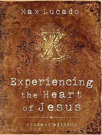 Experiencing the Heart of Jesus (Student Edition)