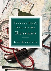 Praying Gods Will For My Husband (Praying Gods Will Series)