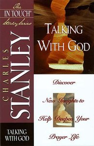 Talking With God (In Touch Study Series)