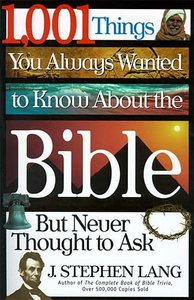 1001 Things You Always Wanted to Know About the Bible