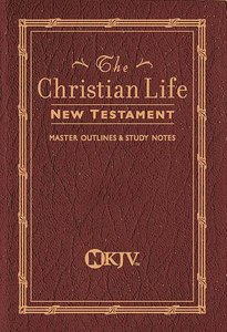 NKJV Christian Life New Testament Burgundy