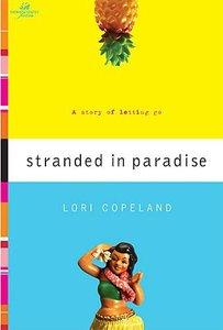 Wof Fiction: Stranded in Paradise (Women Of Faith Fiction Series)