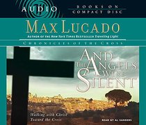 And the Angels Were Silent (3 CDS) (Chronicles Of The Cross Audio Series)