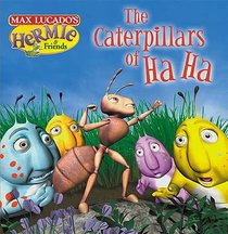 The Caterpillars of Ha Ha (#01 in Hermie And Friends Series)