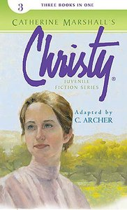 Christy Juvenile Fiction Series #03 (3 in 1) (#03 in Christy Juvenile Fiction Series)