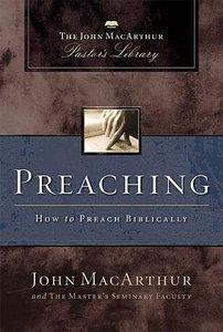 Preaching (John Macarthur Pastors Library Series)