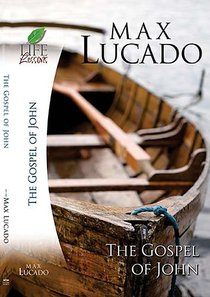 The Gospel of John (Life Lessons With Max Lucado Series)