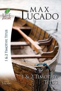 1 & 2 Timothy, Titus (Life Lessons With Max Lucado Series)