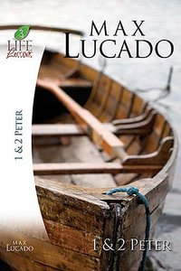 1 & 2 Peter (Life Lessons With Max Lucado Series)