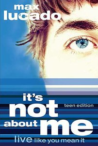 Its Not About Me (Teen Edition)