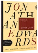Jonathan Edwards Lover of God (Essential Edwards Collection Series)