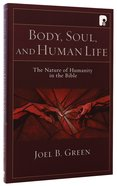 Body, Soul And Human Life