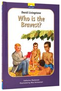 David Livingstone - Who is the Bravest? (Little Lights Biography Series)